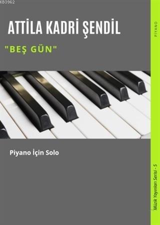 Beş Gün; Piyano İçin Solo
