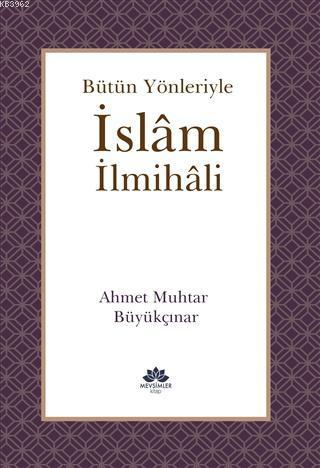 Bütün Yönleriyle İslam İlmihali - Ciltli