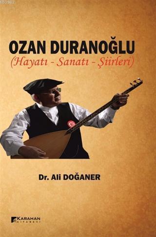 Ozan Duranoğlu Hayatı Sanatı Şiirleri