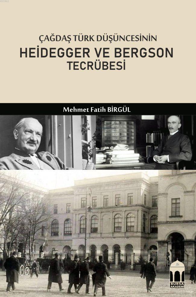 Çağdaş Türk Düşüncesinin Heidegger ve Bergson Tecrübesi