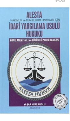 Alesta İdari Yargılama Usulü Hukuku Konu Anlatımlı ve Çözümlü Soru Bankası; Hakimlik ve Tüm Kurum Sınavları İçin