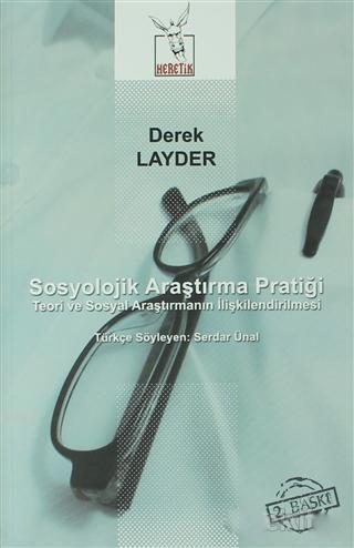 Sosyolojik Araştırma Pratiği; Teori ve Sosyal Araştırmanın İlişkilendirilmesi