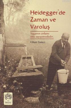 Heideggerde Zaman Ve Varoluş