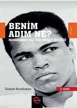 Benim Adım Ne?; Muhammed Ali'nin Hayat Öyküsü