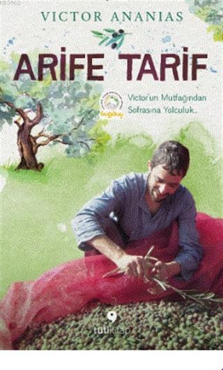 Arife Tarif; Victor'un Mutfağından Sofrasına Yolculuk