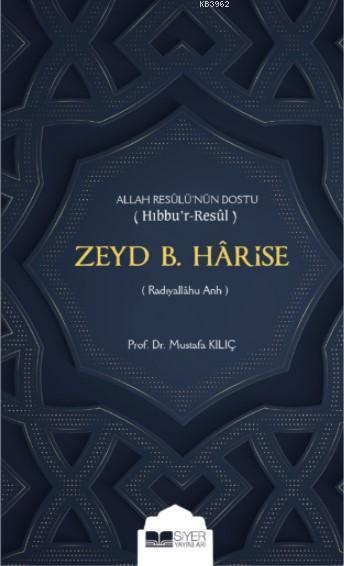 Zeyd B. Hârise (Radiyallahu Anhu); Allah Resûlü'nün Dostu Hıbbu'r-Resûl