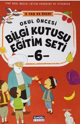 Okul Öncesi Bilgi Kutusu Eğitim Seti - 5 Yaş ve Üzeri (6 Kitap)