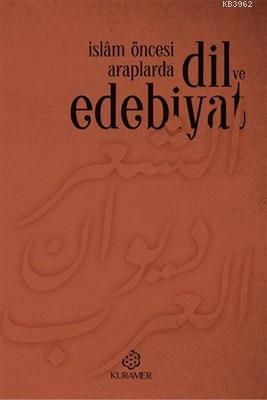 İslam Öncesi Araplarda Dil ve Edebiyat