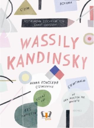 Wassily Kandinsky; Ustalardan Çocuklar İçin Sanat Dersleri