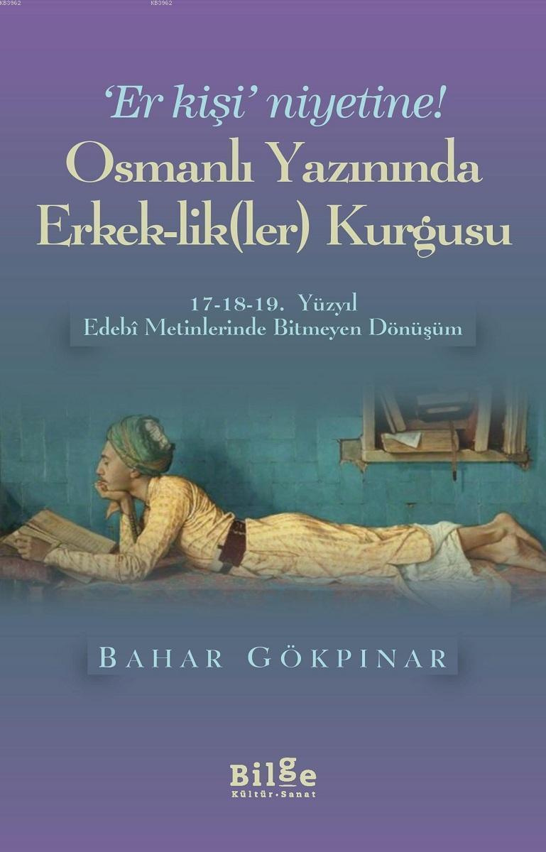 Osmanlı Yazınında Erkek-lik (Ler) Kurgusu