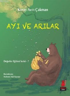 Ayı ve Arılar; Değerler Eğitimi Serisi - 7