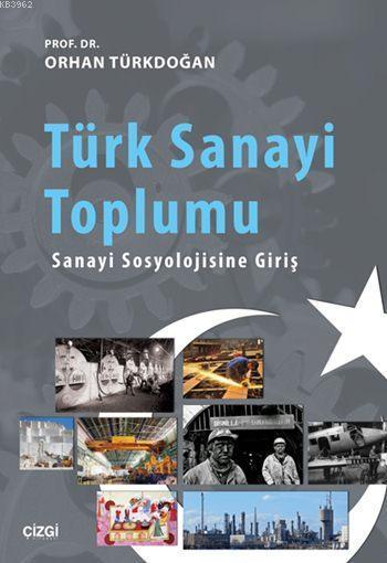 Türk Sanayi Toplumu; Sanayi Sosyolojisine Giriş