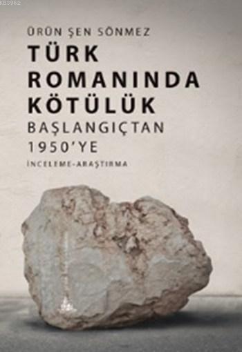 Türk Romanında Kötülük Başlangıçtan 1950'ye