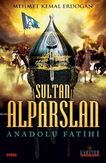 Sultan Alparslan Anadolu Fatihi