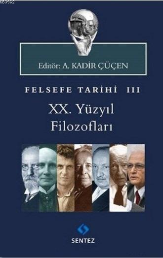 Felsefe Tarihi 3 - 20. Yüzyıl Filozofları