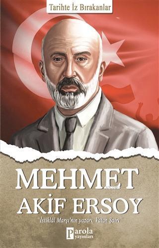 Mehmet Akif Ersoy; Tarihte İz Bırakanlar