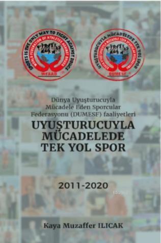 Uyuşturucuyla Mücadele Tek Yol Spor; Dünya Uyuşturucuyla Mücadele Eden Sporcular Federasyonu (Dumesf) Faaliyetleri