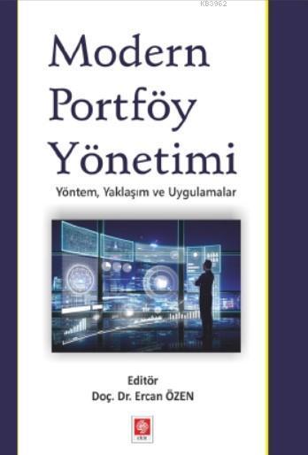 Modern Portföy Yönetimi; Yöntem, Yaklaşım ve Uygulamalar