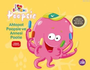 Ahtapot Poopsie ve Annesi Poolie; Hikaye Boyama ve Aktivite Bir Arada