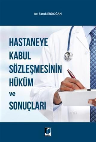 Hastaneye Kabul Sözleşmesinin Hüküm ve Sonuçları