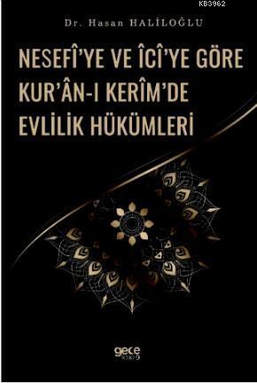 Nesefi'ye ve İci'ye Göre Kur'an - ı Kerim'de Evlilik Hükümleri