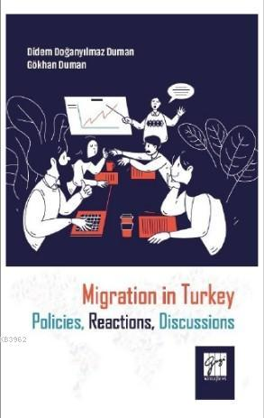 Migration in Turkey Policies, Reactions, Discussions