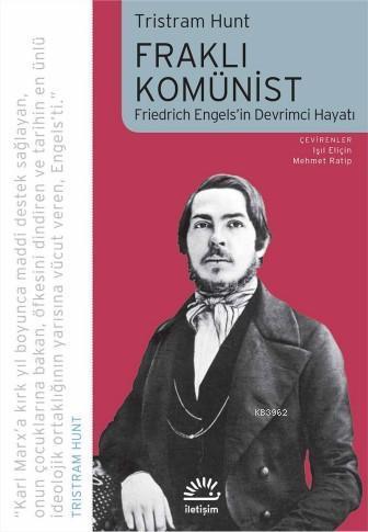 Fraklı Komünist; Friedrich Engels'in Devrimci Hayatı