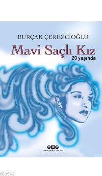 Mavi Saçlı Kız 20 Yaşında