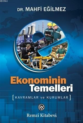 Ekonominin Temelleri; Kavramlar ve Kurumlar