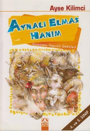 Yaşanmış Hayvan Öyküleri / Aynalı Elmas Hanım (4 ve 5. Sınıf)