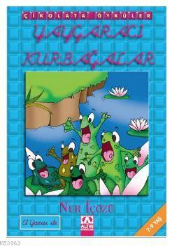 Yaygaracı Kurbağalar; Çikolata Öyküler - El Yazısı ile