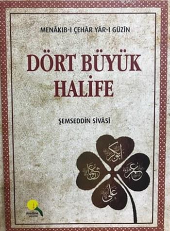 Dört Büyük Halife (Ciltli); Menakıb-ı Çehar Yar-ı Güzin