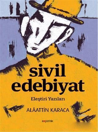Sivil Edebiyat; Eleştiri Yazıları