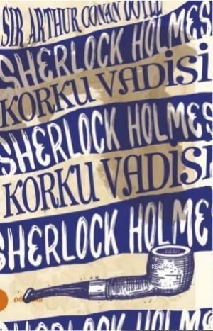Sherlock Holmes 8- Korku Vadisi