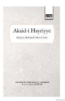 Akaid-i Hayriyye (Osmanlıcadan Sadeleştirilmiş ve Notlandırılmış)