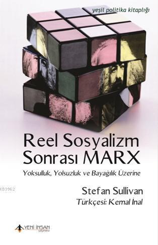 Reel Sosyalizm Sonrası Marx; Yoksulluk, Yolsuzluk ve Bayağılık Üzerine