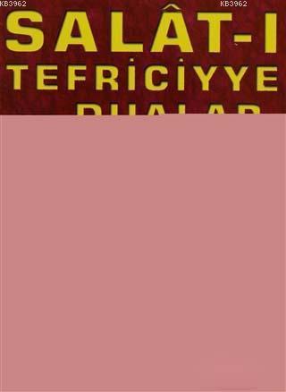 Salat-ı Tefriciyye ve Dualar (Dua-022)