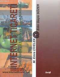 İnternet Ticareti; Yeni Ekososyal Sistem ve Ticaret Noktaları
