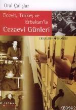 Ecevit, Türkeş ve Erbakan'la Cezaevi Günleri