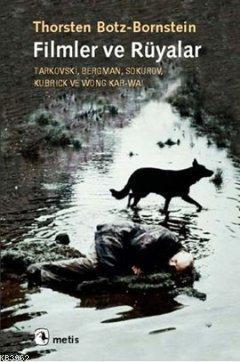 Filmler ve Rüyalar; Tarkovski, Bergman, Sokurov, Kubrick ve Wong Kar-wai