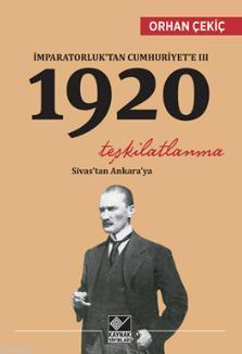 İmparatorluk'tan Cumhuriyet'e - 3; 1920 Teşkilatlanma Sivas'ta