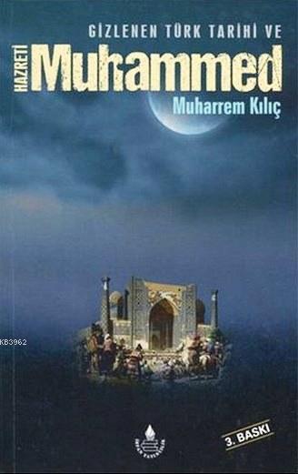 Gizlenen Türk Tarihi ve Hz. Muhammed (s.a.v)