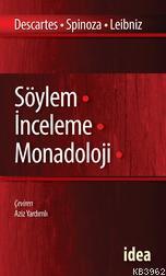 Söylem - İnceleme - Monadoloji; Descartes, Spinoza, Leibniz
