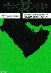 İslâm Dini Tarihi; Hz. Muhammed'in Doğumundan Ölümüne Kadar