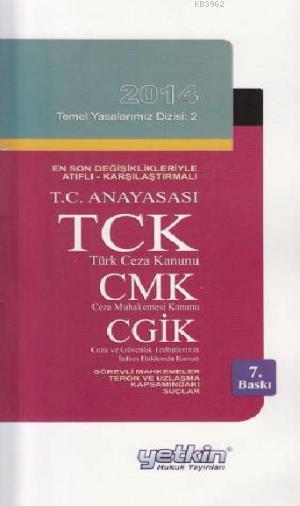 T. C. Anayasası TCK CMK CGTİK