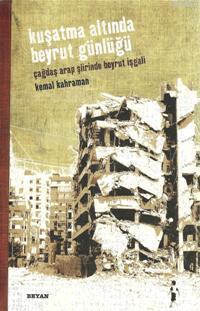 Kuşatma Altında Beyrut Günlüğü; Çağdaş Arap Şiirinden Beyrut İşgali
