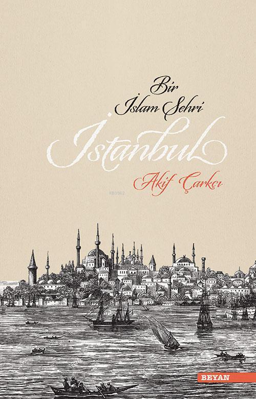 Bir İslam Şehri İstanbul