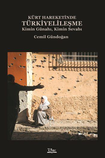 Kürt Hareketinde Türkiyelileşme; Kimin Günahı, Kimin Sevabı