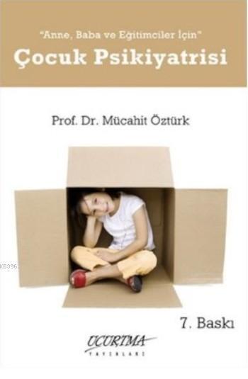 Anne Baba ve Eğitimciler İçin Çocuk Psikiyatrisi