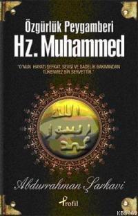 Özgürlük Peygamberi Hz. Muhammed
